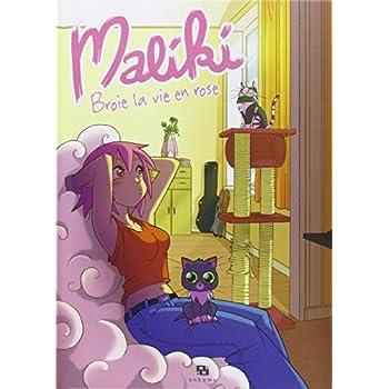 Maliki, Tome 1 : Maliki broie la vie en rose