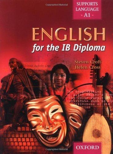 English for the International Baccalaureate Diploma by Croft, Steven, Cross, Helen, Druce, Elizabeth (2003) Paperback