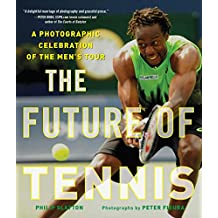 The Future of Tennis: A Photographic Celebration of the Men's Tour (English Edition)