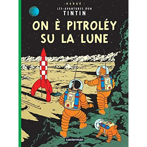 On a marché sur la lune / On è pitrolèy su la Lune (édition en gaumais)