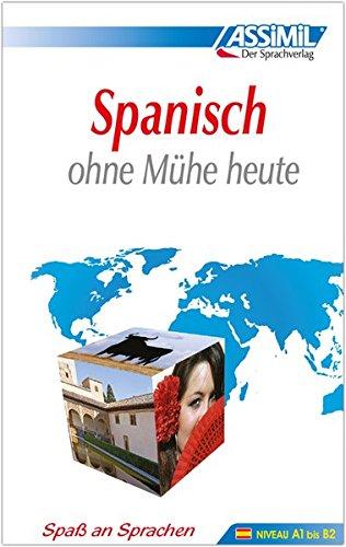 ASSiMiL Selbstlernkurs für Deutsche: Assimil. Spanisch ohne Mühe heute. Lehrbuch mit 480 Seiten,...