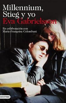 Millennium, Stieg y yo de [Gabrielsson, Eva]