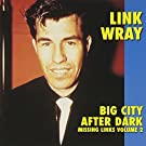 Big City After Dark: Missing Links by Wray, Link (2000-07-24)