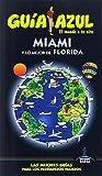 Miami y lo mejor de Florida (GUÍA AZUL)