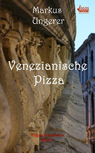 Venezianische Pizza: Fogos G'schicht'n - Band 1