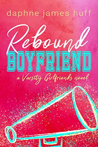 Rebound Boyfriend (Varsity Girlfriends Book 3) (English Edition) -