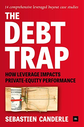 The Debt Trap: How leverage impacts private-equity performance (English Edition)