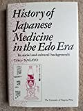 History of Japanese Medicine in the Edo Era―Its social and cultural backgrounds