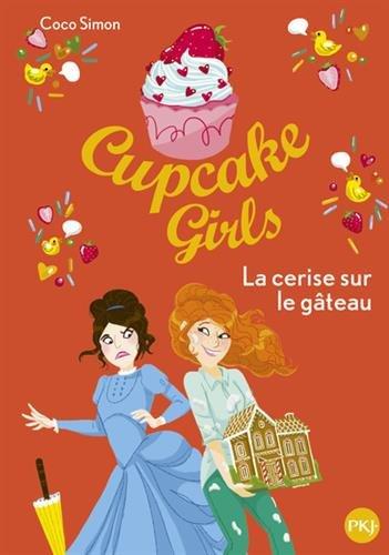 Cupcake Girls, Tome 12 : La cerise sur le gâteau