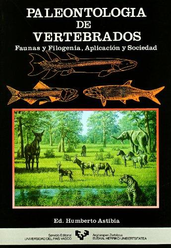 Paleontología de vertebrados. Faunas y fologenia, aplicación y sociedad