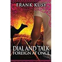 Dial and Talk Foreign at Once: Volume 3 (Book 3 of 6 in the Frank's Travel Memoir Series)