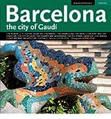 [(Barcelona the City of Gaudi)] [Author: Llatzer Moix] published on (July, 2008)