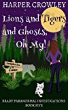 Lions and Tigers and Ghosts, Oh My! (Brady Paranormal Investigations Book 5) (English Edition)