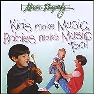Kids Make Music, Babies Make Music Too!