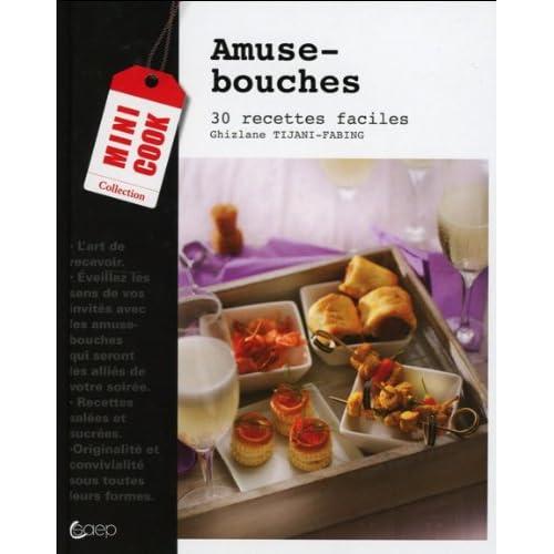 Amuse-bouches - 30 recettes faciles
