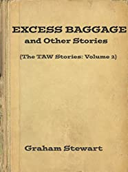 Excess Baggage and Other Stories (The TAW Stories Book 2)