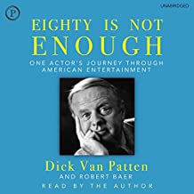 Eighty Is Not Enough: One Actor's Journey Through American Entertainment