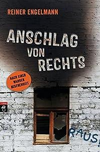 Engelmann, Reiner: Anschlag von rechts