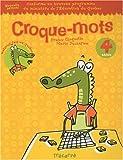 Croque-mots 4e année - Cahier d'activités pour les enfants de 9 et 10 ans