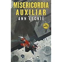 Misericordia auxiliar (Imperial Radch 3) (Spanish Edition)