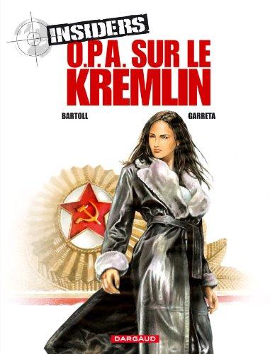 Insiders, Tome 5 : O.P.A. sur le Kremlin par Jean-Claude Bartoll, Renaud Garreta, Kness, Jocelyne Charrance