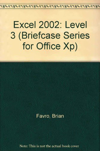 Excel 2002: Level 3 (Briefcase Series for Office XP) por Brian Favro