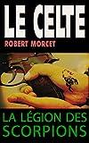 La Légion des Scorpions (Le Celte t. 45) (French Edition)