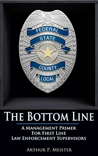 The Bottom Line – A management primer for first line law enforcement supervisors (English Edition) (Primer-line)