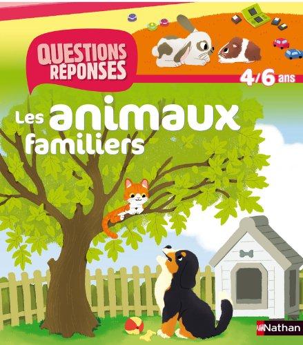 LES ANIMAUX FAMILIERS 4/6 ANS par JEAN-MICHEL BILLIOUD