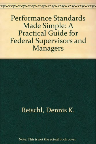 Performance Standards Made Simple: A Practical Guide for Federal Supervisors and Managers