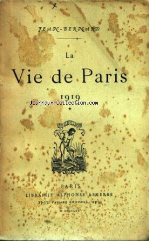 VIE DE PARIS (LA) - 1919 LES JOURNALISTES ALLEMANDS VERSAILLES - ALBERT PERONNE A AMIENS - DUVAL - ALBERT GLATIGNY - FELIX GAGORIT - MARCL DE BARRE - CONFERENCES DE LEON DAUDET - PROCES DES NARCHISTES DE LYON - LA C.G.T. - DEJAZET - MLLE GABY - SACHA GUITRY - WILSON - EMILE BERGERAT AU GONCOURT - ELECTION DE HENRY BORDEAUX - JAURES - SAINT FRANCOIS ET LE COLLIER DU CARDINAL SAN FELICE - LES OUVRIERS - MAITRE HENRI ROBERT - M. BARBUSSE.