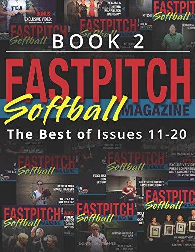 Fastpitch Softball Magazine Book 2-The Best Of Issues 11-20: Volume 2 (The Best Of The Fastpitch Magazine) por Mr Gary A leland