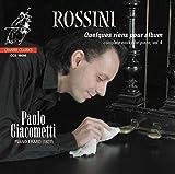 Rossini : Quelques riens pour album. Intégrale de l'oeuvre pour piano, vol. 4. Giacometti.