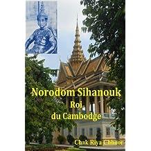 Norodom Sihanouk Roi du Cambodge