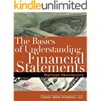 The Basics of Understanding Financial Statements: Learn how to read financial statements by understanding the balance…