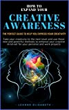 #10: HOW TO EXPAND YOUR CREATIVE AWARENESS: The perfect guide to help you express your creativity