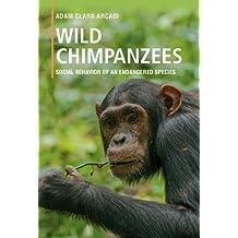 Wild Chimpanzees: Social Behavior of an Endangered Species