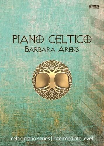 Piano Celtico (Celtic Piano Series, Band 2)