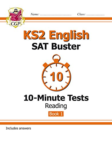 KS2 English SAT Buster 10-Minute Tests: Reading - Book 1 (for the tests in 2018 and beyond) (CGP KS2 English SATs)