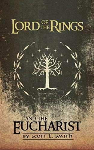 Lord of the Rings and the Eucharist (English Edition) eBook: Smith ...