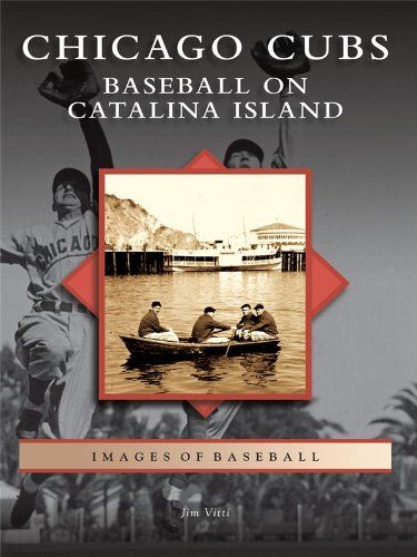 Chicago Cubs: Baseball on Catalina Island (Images of Baseball) (English Edition) -