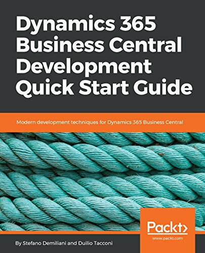 Dynamics 365 Business Central Development Quick Start Guide: Modern development techniques for Dynamics 365 Business Central (English Edition)
