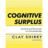 [(Cognitive Surplus: Creativity and Generosity in a Connected Age)] [Author: Clay Shirky] published on (June, 2010)
