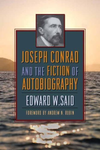 Joseph Conrad and the Fiction of Autobiography by Edward W. Said (2007-08-01)