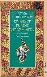 Ein Gebet für die Verdammten: Historischer Kriminalroman (Schwester Fidelma ermittelt, Band 17)
