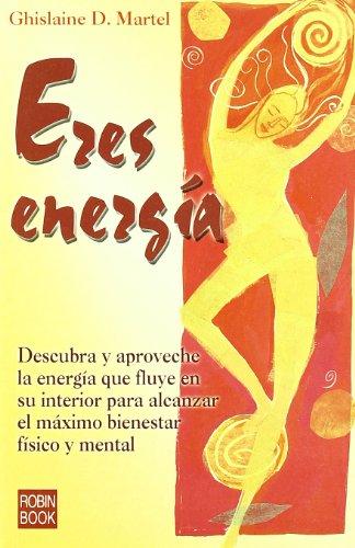 Descargar Libro Eres energía de Ghislaine D. Martel