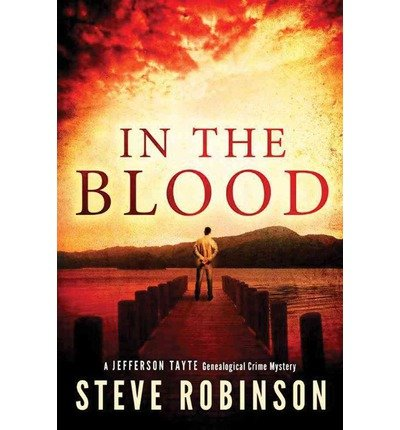 [(In the Blood)] [ By (author) Steve Robinson ] [March, 2014]