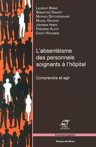 L'absentisme des personnels soignants  l'hpital: Comprendre et agir.