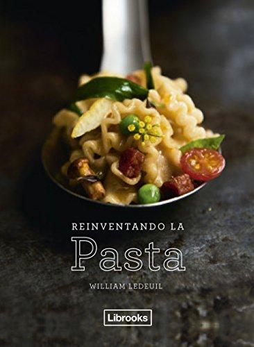 Reinventando la pasta por William Ledeuil