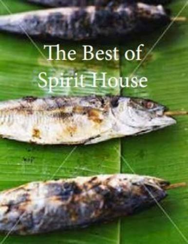 The Best of Spirit House: Modern Thai Cuisine by Brierty, Helen (2015) Hardcover